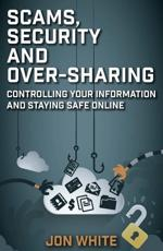 Scams, Security and Over-Sharing