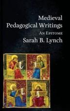 Medieval Pedagogical Writings: An Epitome