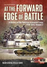 At the Forward Edge of Battle. Volume 2 A History of the Pakistan Armoured Corps