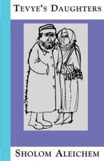 Tevye's Daughters - Aleichem, Sholem