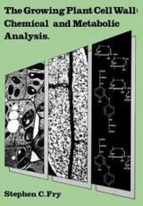 The Growing Plant Cell Wall:  Chemical and Metabolic Analysis