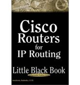 Cisco Routers for IP Routing Little Black Book