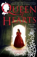 Queen of Hearts. Volume One The Crown