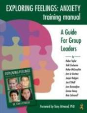 Exploring Feelings : Anxiety Training Manual
