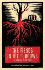The Fiends in the Furrows