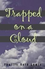 Trapped on a Cloud
