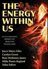 The Energy Within Us: An Illuminating Perspective from Five Trailblazers
