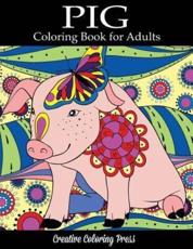 Pig Coloring Book: Adult Coloring Book with Pretty Pig Designs