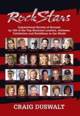 RockStars: Inspirational Stories of Success by 100 of the Top Business Leaders, Athletes, Celebrities and RockStars in the World