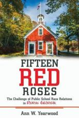 Fifteen Red Roses: The Challenge of Public School Race Relations in Rural Georgia