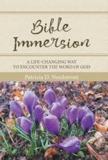 Bible Immersion: A Life-Changing Way to Encounter the Word of God
