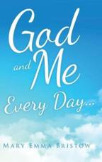God and Me Every Day . . .