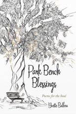 Park Bench Blessings: Poems for the Soul