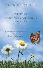 Tender Whispers of Love: Poetry: Soothing Words for the Real World