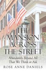 The Mansion Across the Street: Abundantly Beyond All That We Think or Ask
