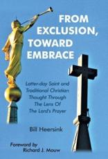 From Exclusion, Toward Embrace: Latter-Day Saint and Traditional Christian Thought Through the Lens of the Lord's Prayer