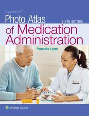 Lippincott Photo Atlas of Medication Administration