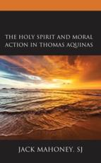 The Holy Spirit and Moral Action in Thomas Aquinas