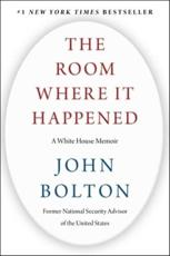 The Room Where It Happened: A White House Memoir