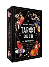 The Sugar Skull Tarot Deck and Guidebook