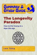 Summary & Study Guide - The Longevity Paradox