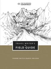 The Travel Writer's Field Guide