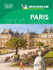 Paris - Michelin Green Guide Short Stays