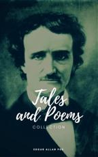 Collected Works of Edgar Allan Poe: A Complete Collection of Poems and Tales