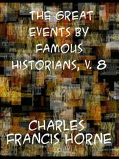 The great events by famous historians, v. 8