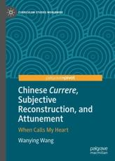 Chinese Currere, Subjective Reconstruction, and Attunement