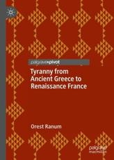 Tyranny from Ancient Greece to Renaissance France