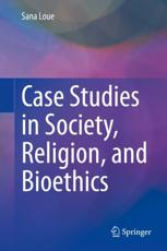 Case Studies in Society, Religion, and Bioethics