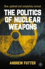 The Politics of Nuclear Weapons
