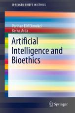 Artificial Intelligence and Bioethics