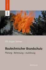 Bautechnischer Brandschutz - Ulf-Jürgen Werner (author)
