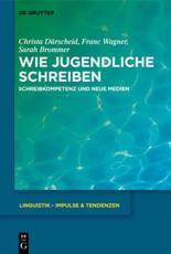 Wie Jugendliche Schreiben - Christa Dürscheid, Franc Wagner, Sarah Brommer, Saskia Waibel