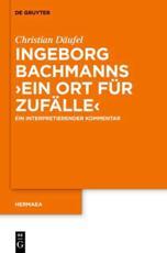 Ingeborg Bachmanns 'Ein Ort Für Zufälle' - Christian Däufel (author)