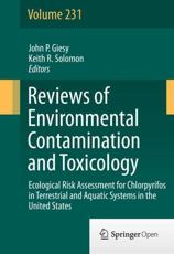 Reviews of Environmental Contamination and Toxicology. 231 Ecological Risk Assessment for Chlorpyrifos in Terrestrial and Aquatic Systems in North America