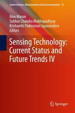 Sensing Technology: Current Status and Future Trends IV