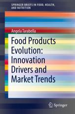 Food Products Evolution: Innovation Drivers and Market Trends