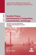 Security, Privacy, and Anonymity in Computation, Communication, and Storage Information Systems and Applications, Incl. Internet/Web, and HCI