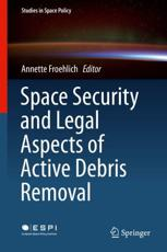 Space Security and Legal Aspects of Active Debris Removal