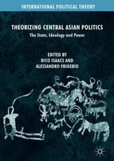 Theorizing Central Asian Politics