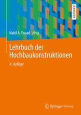 Lehrbuch Der Hochbaukonstruktionen - Martin Achmus (revised by), Nabil A. Fouad (editor), Britta Birkner (revised by), Dirk Bohne (revised by), Erich Cziesielski (revised by), Carolin Ebbing (revised by), Anja Eckert (revised by), Alexander Furche (revised by), Harald Gscheidle (revised by), Rainer Hohmann (revised by), Wolfram Jäger (revised by), Paul Kahlfeldt (revised by), Ludger Lohaus (revised by), Helmut Marquardt (revised by), Tanja Osterhage (revised by), Jochen Pfau (revised by), Jörg Röder (revised by), Josef Schmid (revised by), Thomas Schrepfer (revised by), Thomas Steinborn (revised by), Frank Vogdt (revised by), Wolfgang Willems (revised by)