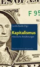Kapitalismus - Wolf Lepenies (contributions), Hans-Ulrich Wehler (contributions), Ute Frevert (contributions), Hartmut Berghoff (contributions), Gudrun Krämer (contributions), Charles S. Maier (contributions), Marcel van der Linden (contributions), Marcel van der Linden (contributions), Gunilla Budde (editor)