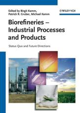 Biorefineries - Industrial Processes and Products - Birgit Kamm, Patrick R Gruber, Michael Kamm