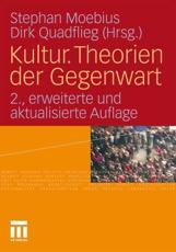 Kultur. Theorien Der Gegenwart - Stephan Moebius (editor), Dirk Quadflieg (editor)