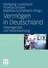 Vermögen in Deutschland - Wolfgang Lauterbach (editor), Thomas Druyen (editor), Matthias Grundmann (editor)