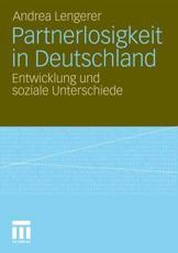 Partnerlosigkeit in Deutschland - Andrea Lengerer (author)