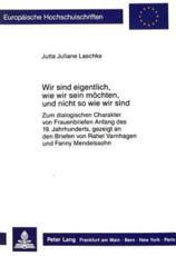 Wir Sind Eigentlich, Wie Wir Sein Mochten, Und Nicht So Wie Wir Sind - Jutta Juliane Laschke